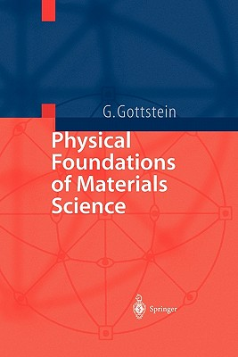 Physical Foundations of Materials Science - Gottstein, Gunter