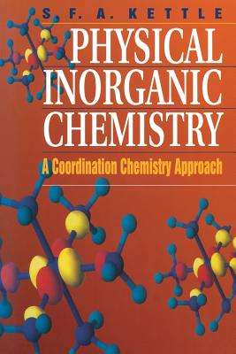 Physical Inorganic Chemistry: A Coordination Chemistry Approach - Kettle, S F a