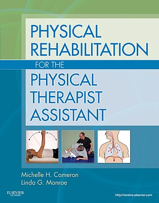 Physical Rehabilitation for the Physical Therapist Assistant - Cameron, Michelle H, and Monroe, Linda