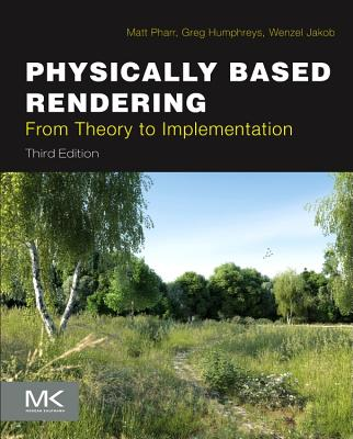 Physically Based Rendering: From Theory to Implementation - Pharr, Matt, and Jakob, Wenzel, and Humphreys, Greg