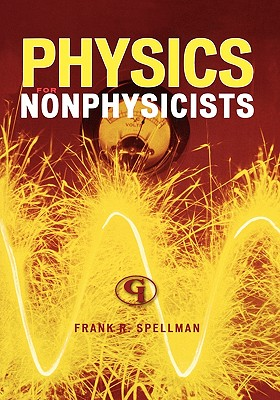 Physics for Nonphysicists - Spellman, Frank R