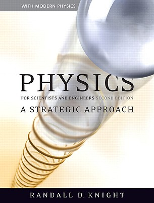 Physics for Scientists and Engineers: A Strategic Approach with Modern Physics - Knight, Randall Dewey