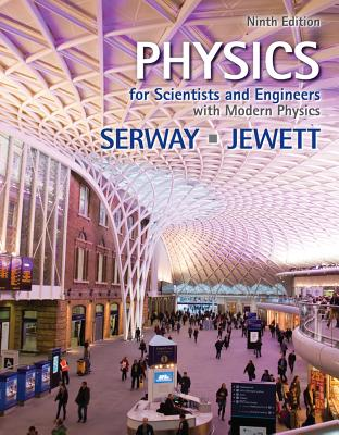 Physics for Scientists and Engineers with Modern Physics - Serway, Raymond A, and Jewett, John W