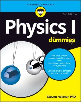 Physics I for Dummies - Holzner, Steven, Ph.D.