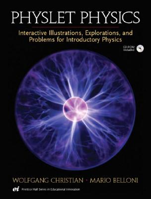 Physlet? Physics: Interactive Illustrations, Explorations and Problems for Introductory Physics - Christian, Wolfgang, and Belloni, Mario