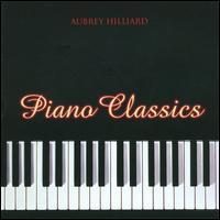 Piano Classics - Aubrey Hilliard (piano)