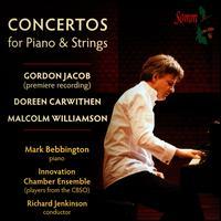 Piano Concertos by G. Jacob, M. Williamson, D. Carwithen - Innovation Chamber Ensemble; Mark Bebbington (piano); Richard Jenkinson (conductor)
