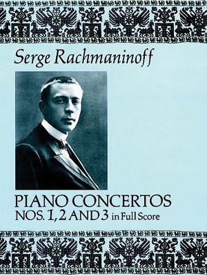 Piano Concertos Nos. 1, 2 and 3 in Full Score - Rachmaninoff, Serge