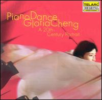 Piano Dance: A 20th-Century Portrait - Gloria Cheng (piano); Gloria Cheng (synthesizer)