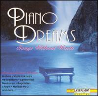 Piano Dreams: Songs Without Words - Anton Dikov (piano); Dénes Várjon (piano); Evelyne Dubourg (piano); Gyula Kiss (piano); Ivo Pogorelich (piano);...