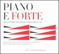 Piano e Forte - Chiara Banchini (violin); Daniele Caminiti (archlute); Edoardo Torbianelli (piano); Maria Cristina Kiehr (soprano);...