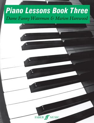 Piano Lessons: Bk. 3 - Waterman, Fanny (Series edited by), and Harewood, Marion (Series edited by)