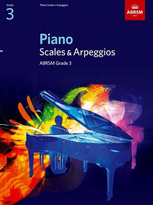 Piano Scales and Arpeggios: Grade 3 -
