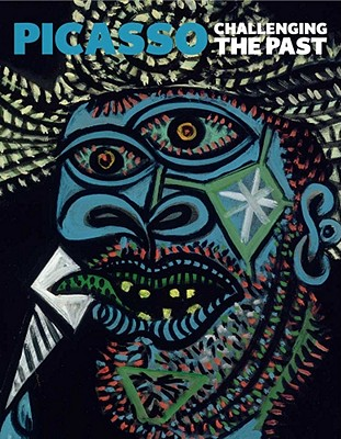 Picasso: Challenging the Past - Cowling, Elizabeth, and Cox, Neil, and Fraquelli, Simonetta