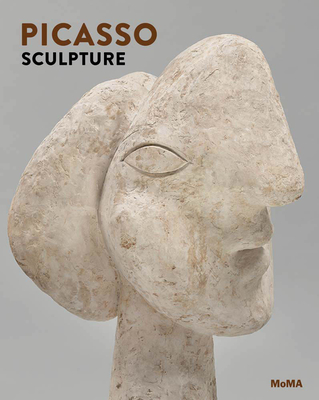 Picasso Sculpture - Picasso, Pablo, and Temkin, Ann, Ms. (Editor), and Umland, Anne (Editor)