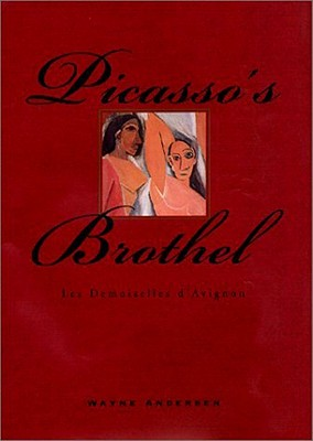 Picasso's Brothel - Andersen, Wayne