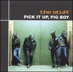 Pick It Up, Pig Boy