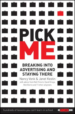 Pick Me: Breaking Into Advertising and Staying There - Vonk, Nancy, and Kestin, Janet