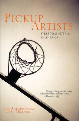 Pickup Artists: Street Basketball in America - Anderson, Lars