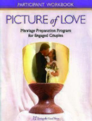 Picture of Love: Participant Workbooks for Engaged Couples (Catholic) - Metoyer, Virginia, and Vienna, Joan