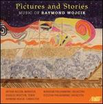 Pictures and Stories: Music of Raymond Wojcik - Arthur Wilson; Dalibor Teimer (double bass); Douglas Wootton (tenor); Evzenie Brezinova (viola); Jana Tutkova (flute);...