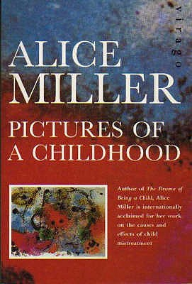 Pictures Of Childhood - Miller, Alice, and Hannum, Hildegarde (Translated by)