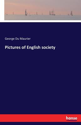 Pictures of English Society - Du Maurier, George