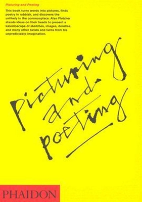 Picturing and Poeting - Fletcher, Alan, and King, Emily (Introduction by), and MacCarthy, Fiona (Preface by)