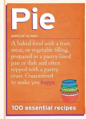 Pie: 100 Essential Recipes - Spruce