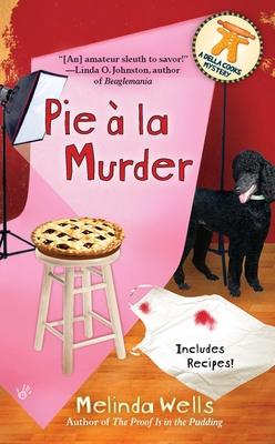 Pie a la Murder - Wells, Melinda