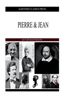 Pierre and Jean - Maupassant, Guy De