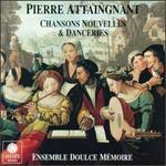 Pierre Attaingnant: Chansons, Nouvelles et Danceries