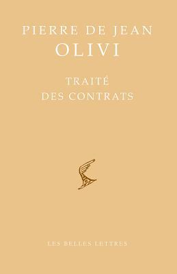 Pierre de Jean Olivi: Traite Des Contrats - Olivi, Pierre De, and Piron, Sylvain (Notes by)