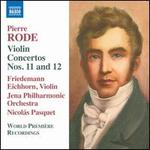 Pierre Rode: Violin Concertos Nos. 11 and 12