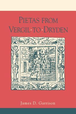 Pietas from Vergil to Dryden - Garrison, James D