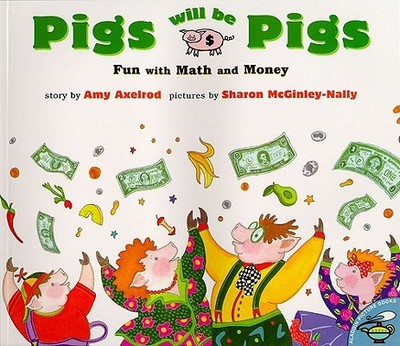 Pigs Will Be Pigs - Axelrod, Amy
