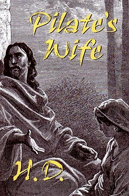 Pilate's Wife - H D, and Burke, Joan A (Editor)