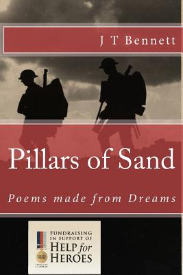Pillars of Sand: Poems Made from Dreams - Bennett, J T