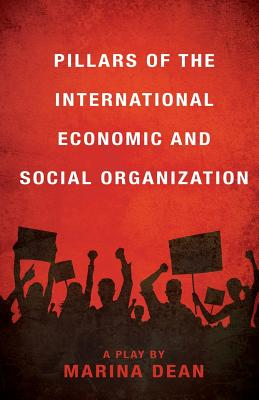 Pillars of the International Economic and Social Organization - Dean, Marina