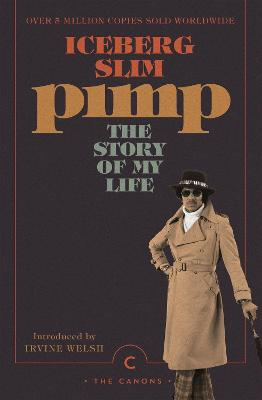 Pimp: The Story Of My Life - Slim, Iceberg, and Welsh, Irvine (Introduction by)