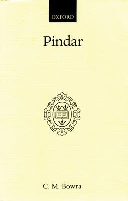Pindar - Bowra, C Maurice, Sir