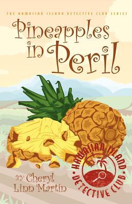Pineapples in Peril - Martin, Cheryl Linn