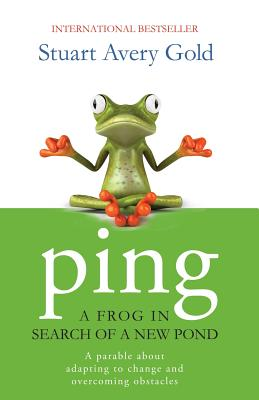 Ping: A Frog in Search of a New Pond - Gold, Stuart Avery