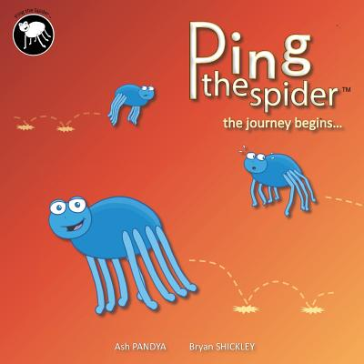 Ping the Spider: The Journey Begins - Pandya, Ash