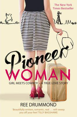 Pioneer Woman: Girl Meets Cowboy - A True Love Story - Drummond, Ree