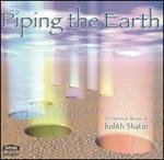 Piping the Earth: Orchestral Music of Judith Shatin