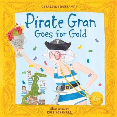Pirate Gran Goes for Gold - Durrant, Geraldine