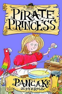 Pirate Princess: Pancake - Brown, Judy