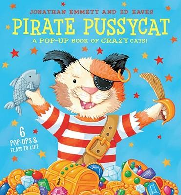 Pirate Pussycats: A Pop-up Book of Crazy Cats! - Emmett, Jonathan