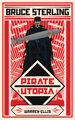 Pirate Utopia - Sterling, Bruce, and Coulthart, John, and Ellis, Warren (Introduction by)
